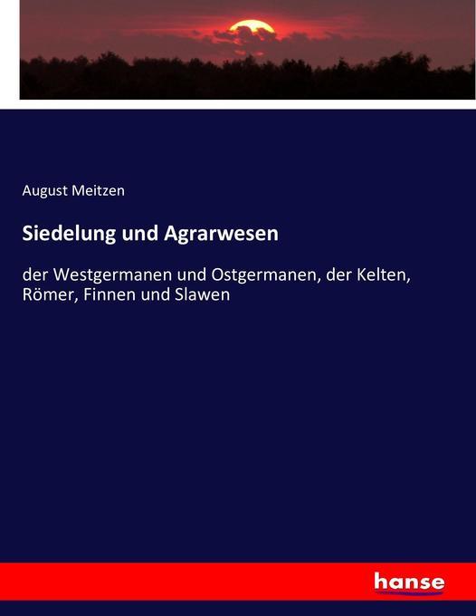 Siedelung und Agrarwesen als Buch von August Me...