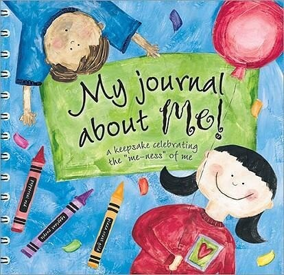 """My Journal about Me!: A Keepsake Celebrating the """"Me-Ness"""" of Me als Taschenbuch"""
