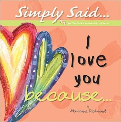I Love You Because...: Simply Said...Little Books with Lots of Love als Buch