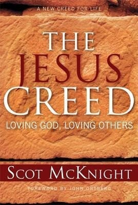 The Jesus Creed: Loving God, Loving Others als Taschenbuch