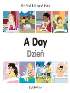 My First Bilingual Book-A Day (English-Polish) ...