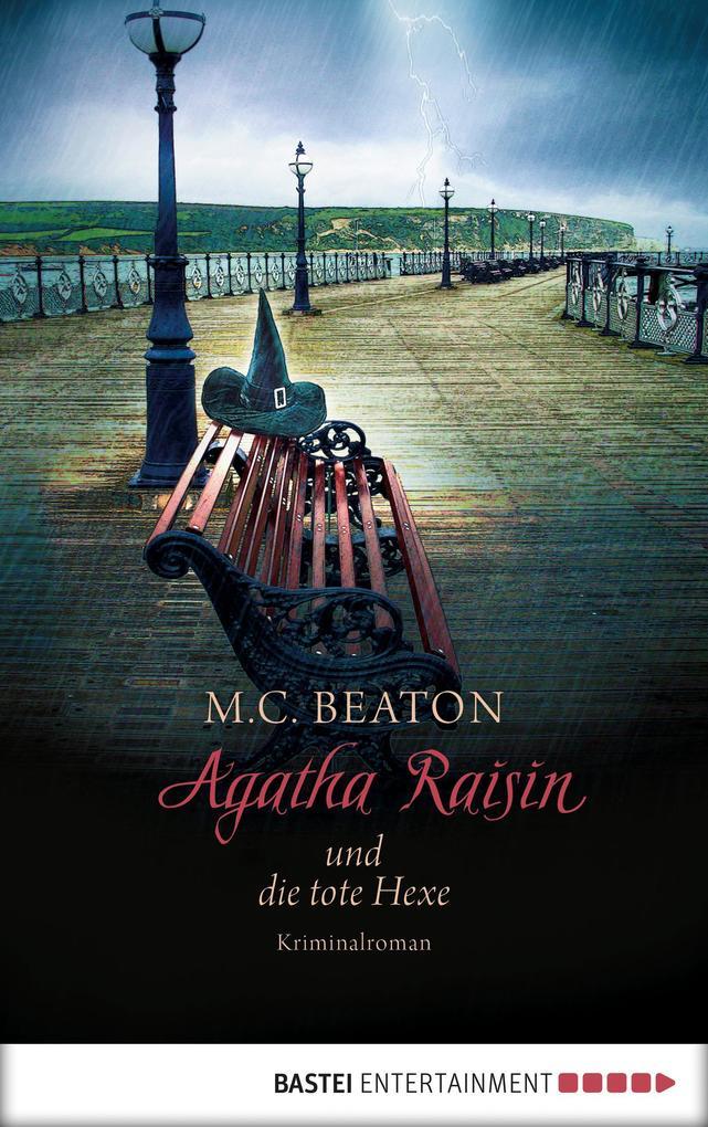 Agatha Raisin und die tote Hexe als eBook