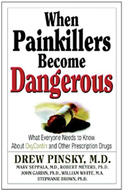 When Painkillers Become Dangerous: What Everyone Needs to Know about Oxycontin and Other Prescription Drugs als Taschenbuch