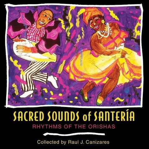 Sacred Sounds of Santería: Rhythms of the Orishas als Hörbuch