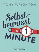 Selbstbewusst in 1 Minute