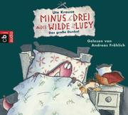 Minus Drei und die wilde Lucy 03 - Das große Dunkel