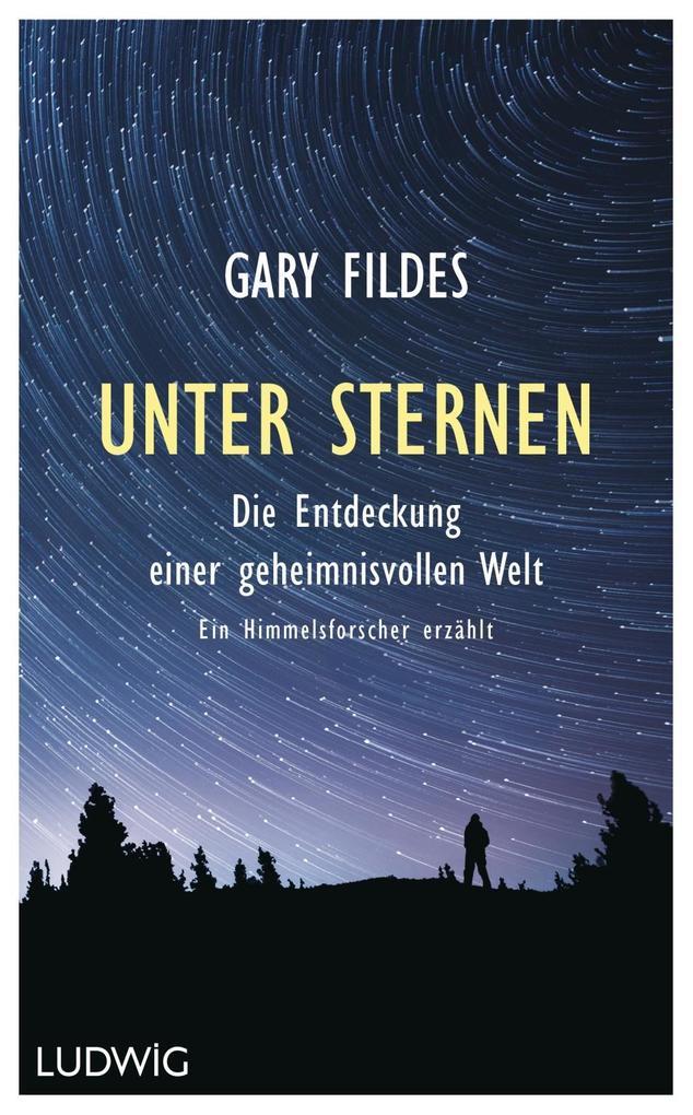 Unter Sternen als Buch von Gary Fildes
