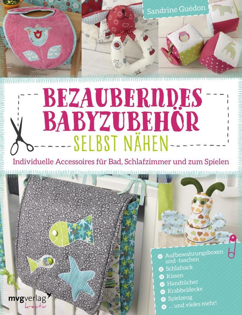 Bezauberndes Babyzubehör selbst nähen als eBook...