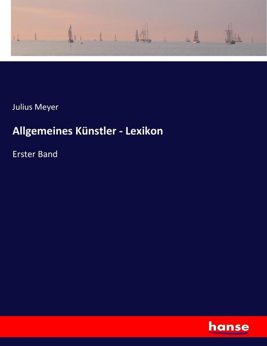 Allgemeines Künstler - Lexikon als Buch von