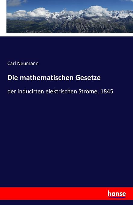 Die mathematischen Gesetze als Buch von Carl Ne...