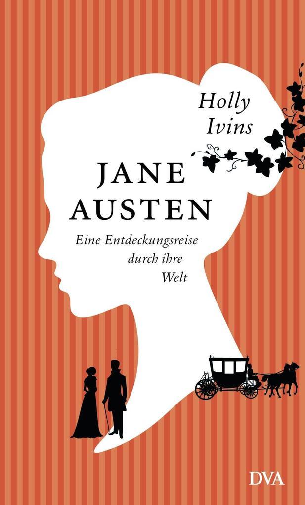 Jane Austen. Eine Entdeckungsreise durch ihre Welt als Mängelexemplar