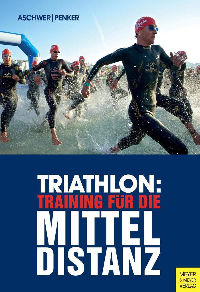 Triathlon: Training für die Mitteldistanz als Buch
