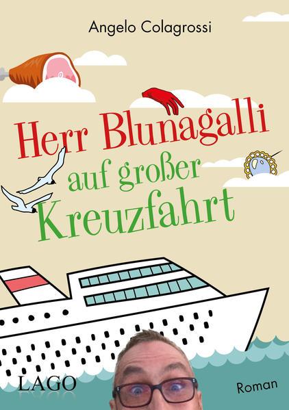 Herr Blunagalli auf großer Kreuzfahrt als Buch ...