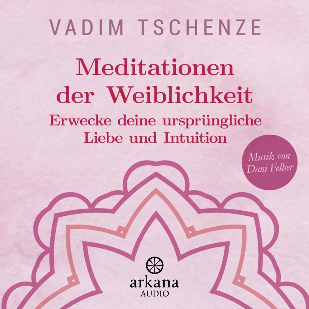 Meditationen der Weiblichkeit als Hörbuch