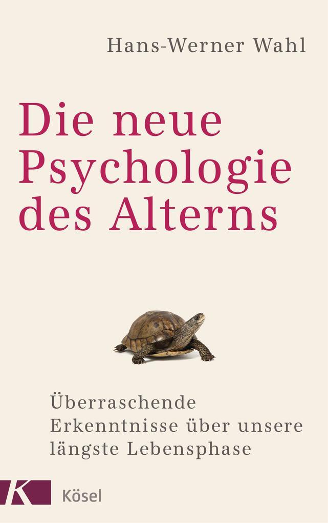 Die neue Psychologie des Alterns als Buch von H...