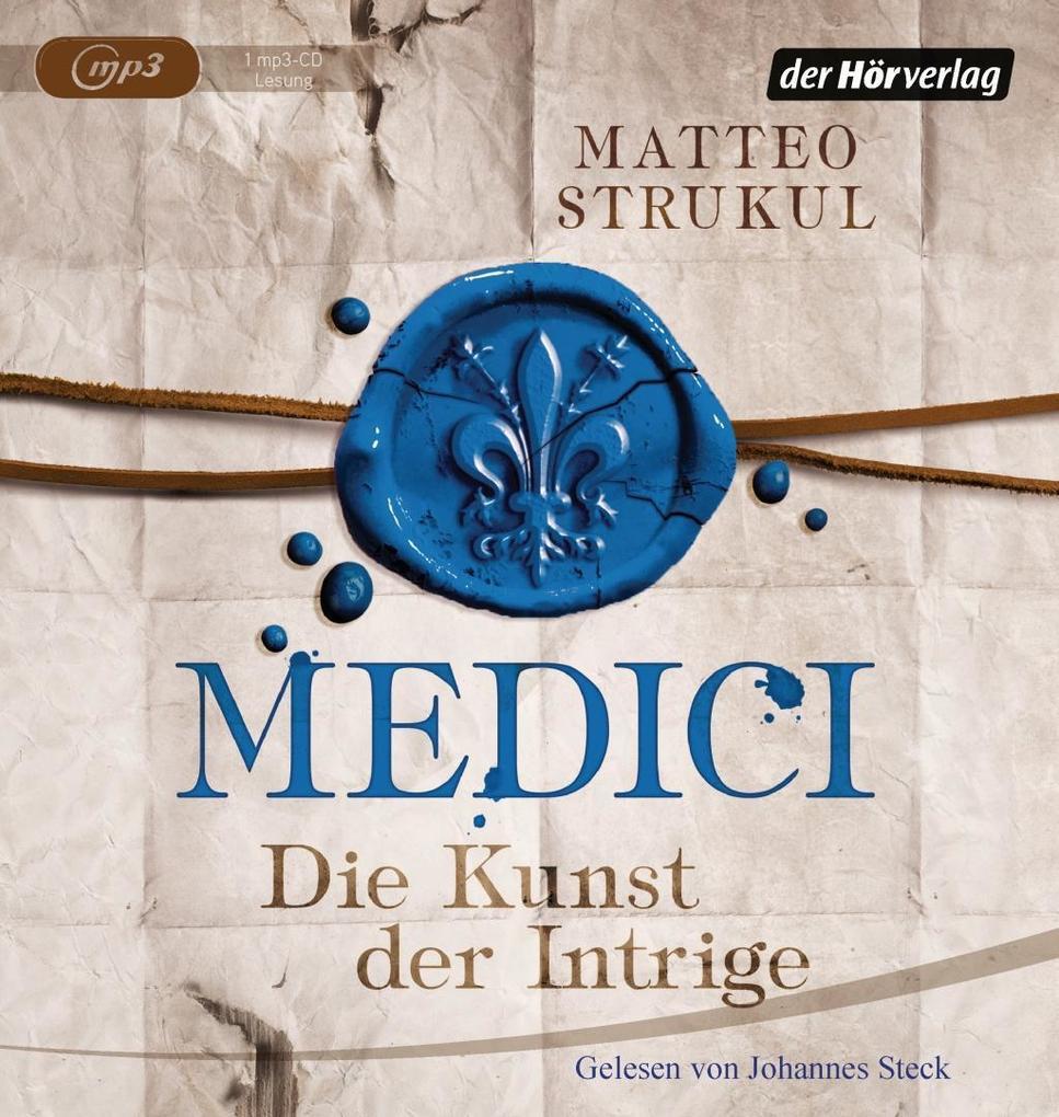 Medici. Die Kunst der Intrige als Hörbuch