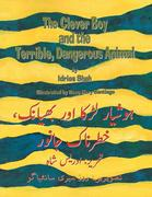 The Clever Boy and the Terrible, Dangerous Animal: English-Urdu Edition