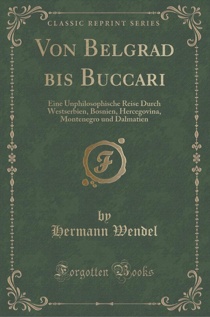 Von Belgrad bis Buccari als Buch von Hermann We...