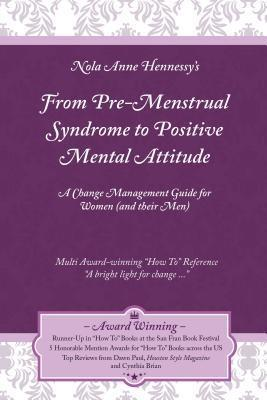 From Pre-Menstrual Syndrome (PMS) to Positive M...