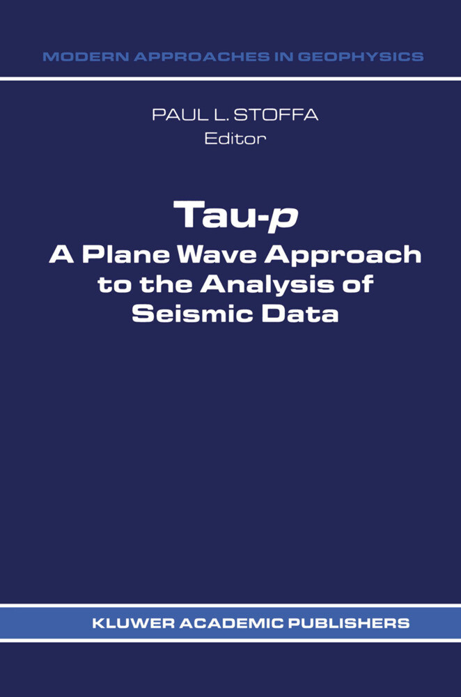 Tau-P: A Plane Wave Approach to the Analysis of Seismic Data als Taschenbuch