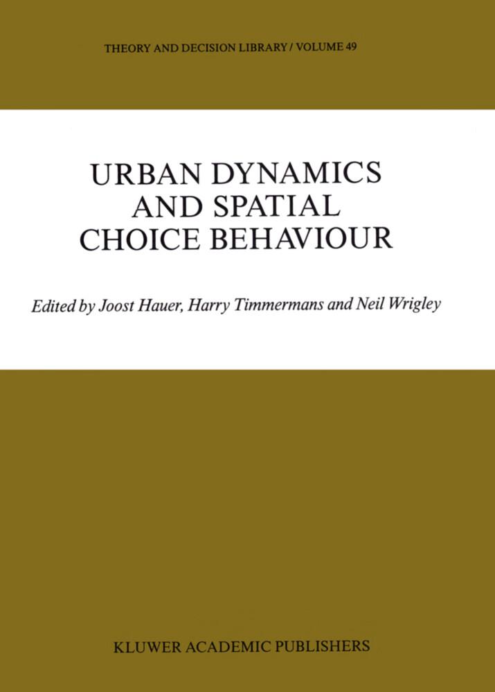 Urban Dynamics and Spatial Choice Behaviour als Buch