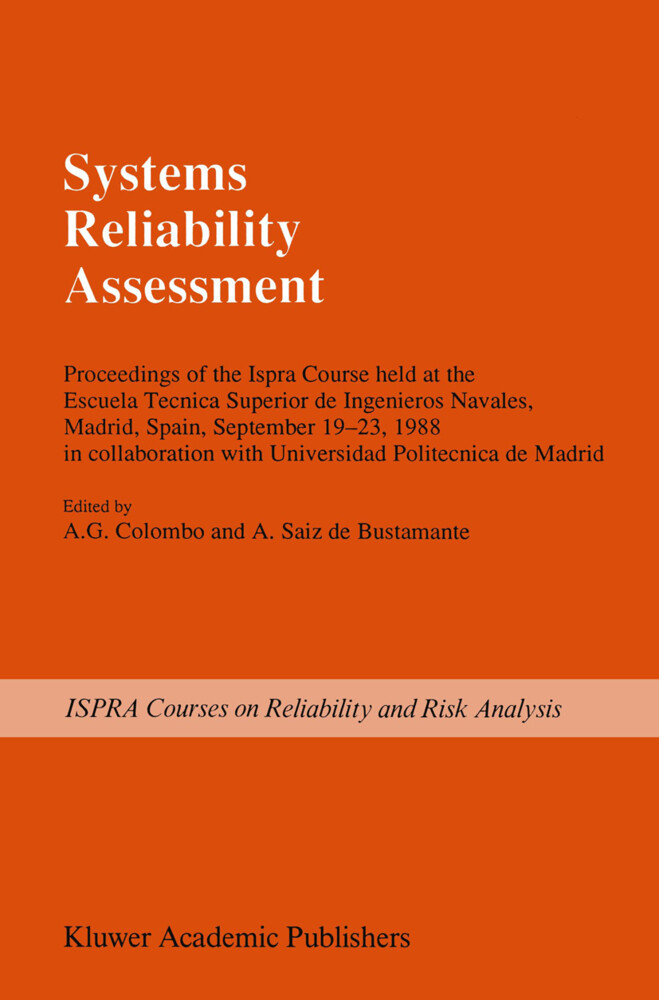 Systems Reliability Assessment: Proceedings of the Ispra Course Held at the Escuela Tecnica Superior de Ingenieros Navales, Madrid, Spain, September 1 als Taschenbuch