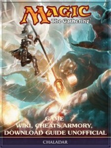 Magic the Gathering Game Wiki, Cheats, Armory, ...