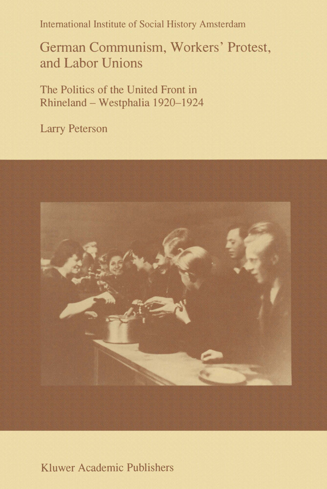German Communism, Workers' Protest, and Labor Unions als Buch
