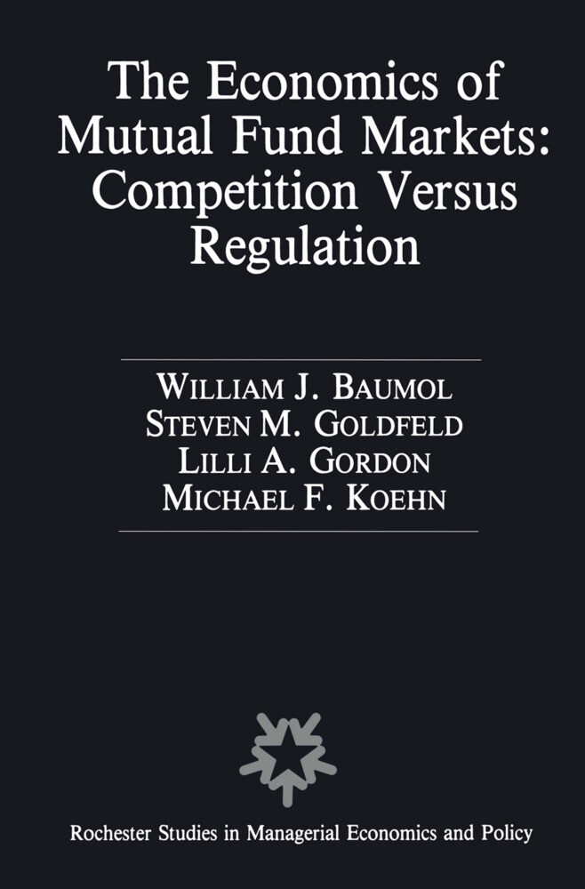 The Economics of Mutual Fund Markets: Competition Versus Regulation als Buch