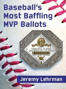 Baseball´s Most Baffling MVP Ballots als eBook ...