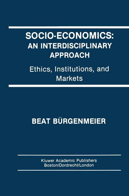 Socio-Economics: An Interdisciplinary Approach: Ethics, Institutions, and Markets als Taschenbuch