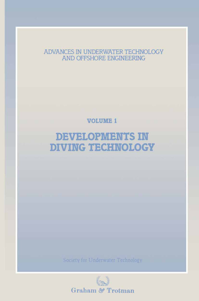 Developments in Diving Technology: Proceedings of an International Conference, (Divetech '84) Organized by the Society for Underwater Technology, and als Taschenbuch