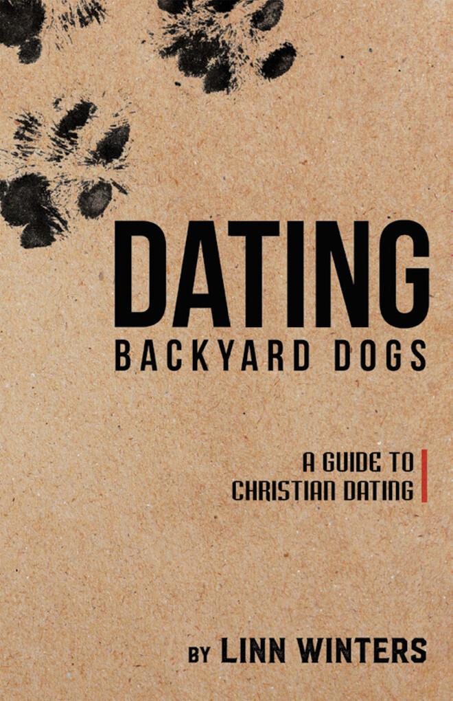 Dating Backyard Dogs als eBook Download von Lin...