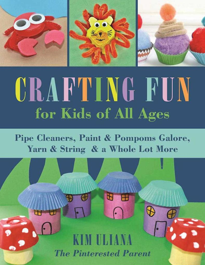 Crafting Fun for Kids of All Ages als eBook Dow...