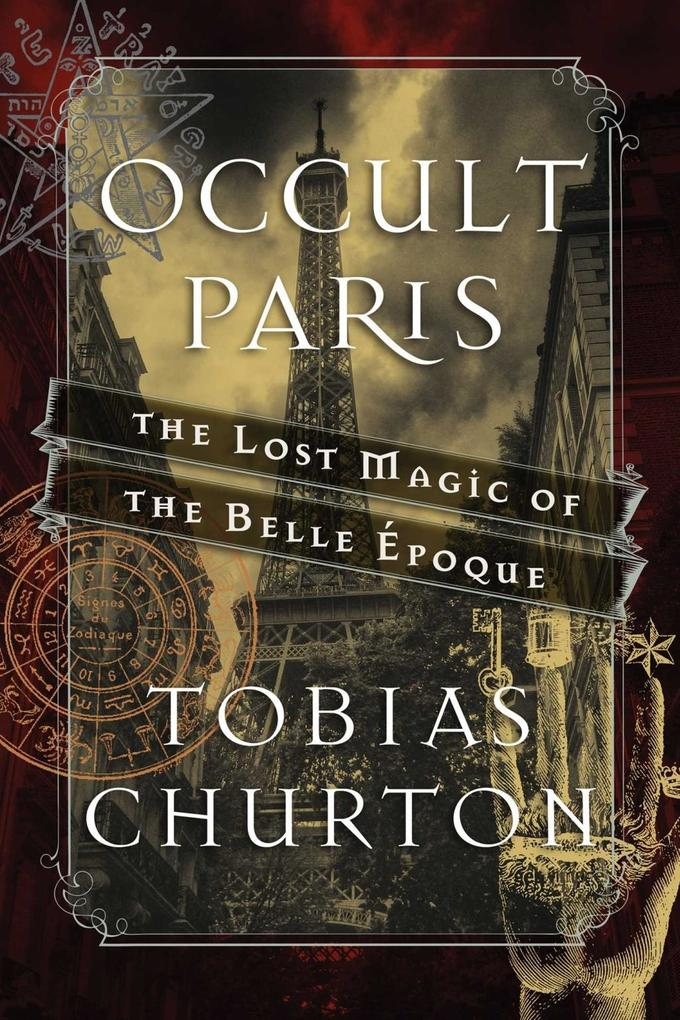 Occult Paris als eBook Download von Tobias Churton