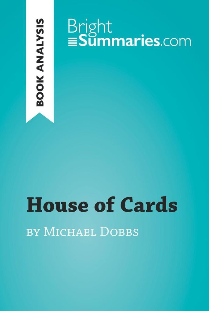 House of Cards by Michael Dobbs (Book Analysis)...