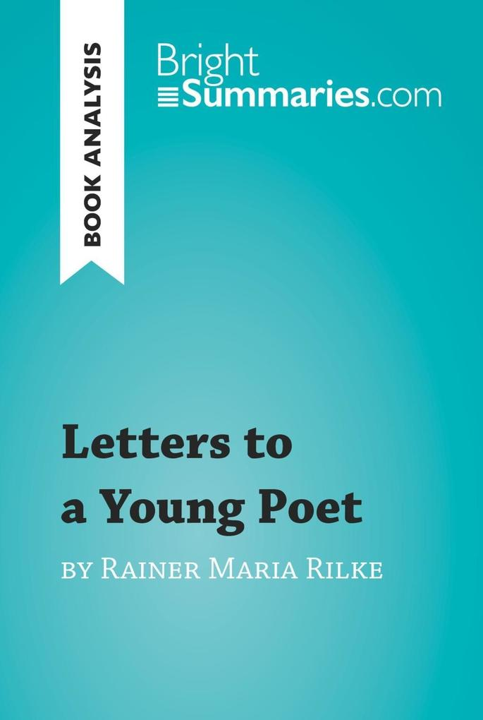 Letters to a Young Poet by Rainer Maria Rilke (...