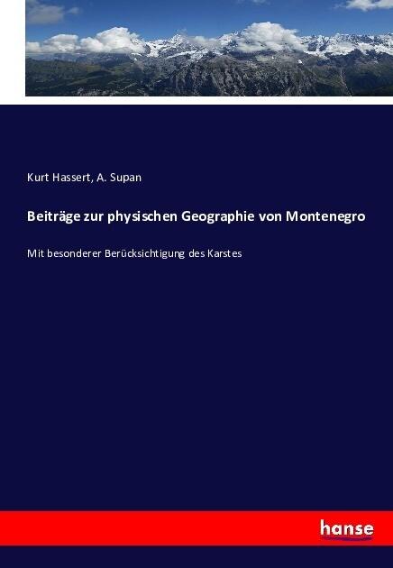 Beiträge zur physischen Geographie von Monteneg...