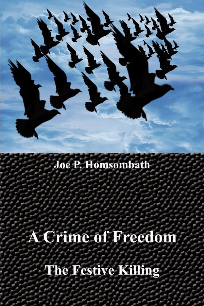 A Crime of Freedom: The Festive Killing als Taschenbuch