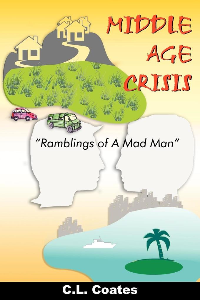 Middle Age Crisis: Ramblings of a Mad Man als Taschenbuch