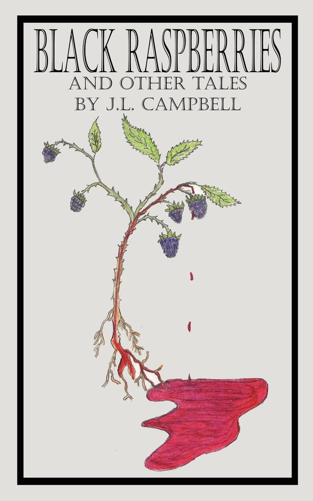 BLACK RASPBERRIES AND OTHER TALES BY J.L. CAMPBELL als Taschenbuch
