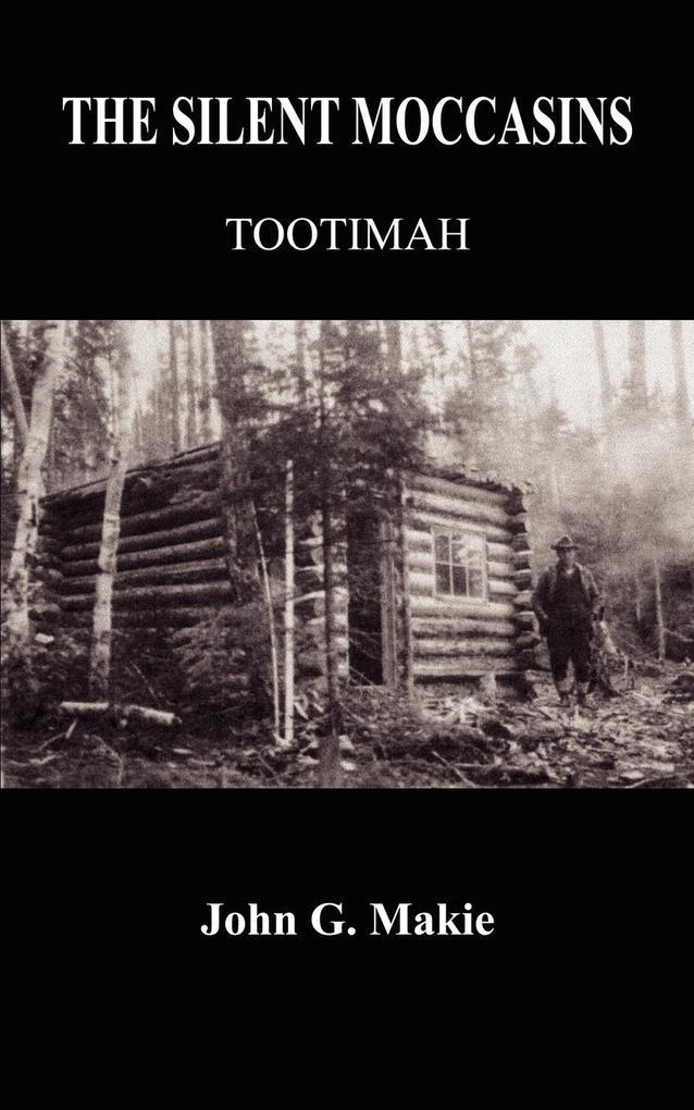 The Silent Moccasins: Tootimah als Taschenbuch