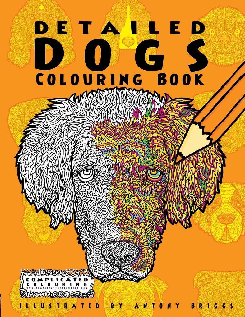 Detailed Dogs als Taschenbuch von Complicated C...