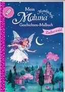 Mein Maluna Mondschein Geschichten-Malbuch - Zauberwald