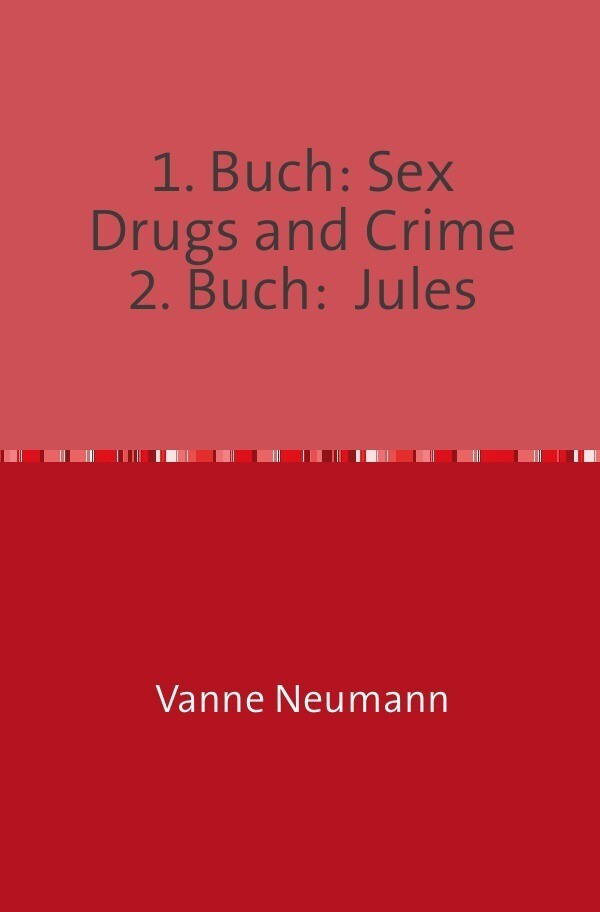 1. Buch: Sex Drugs and Crime 2. Buch: Jules als Buch