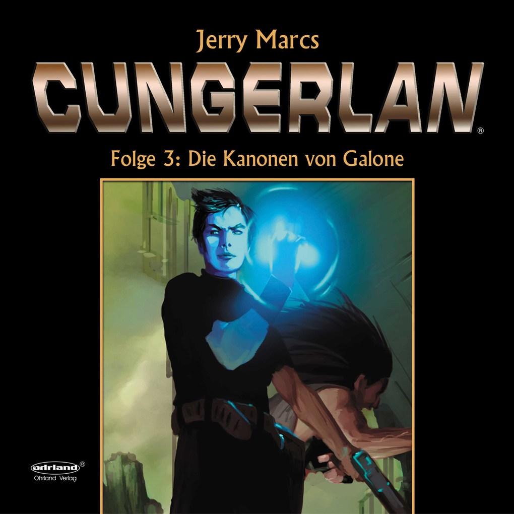 Cungerlan 3 - Die Kanonen von Galone als Hörbuch Download