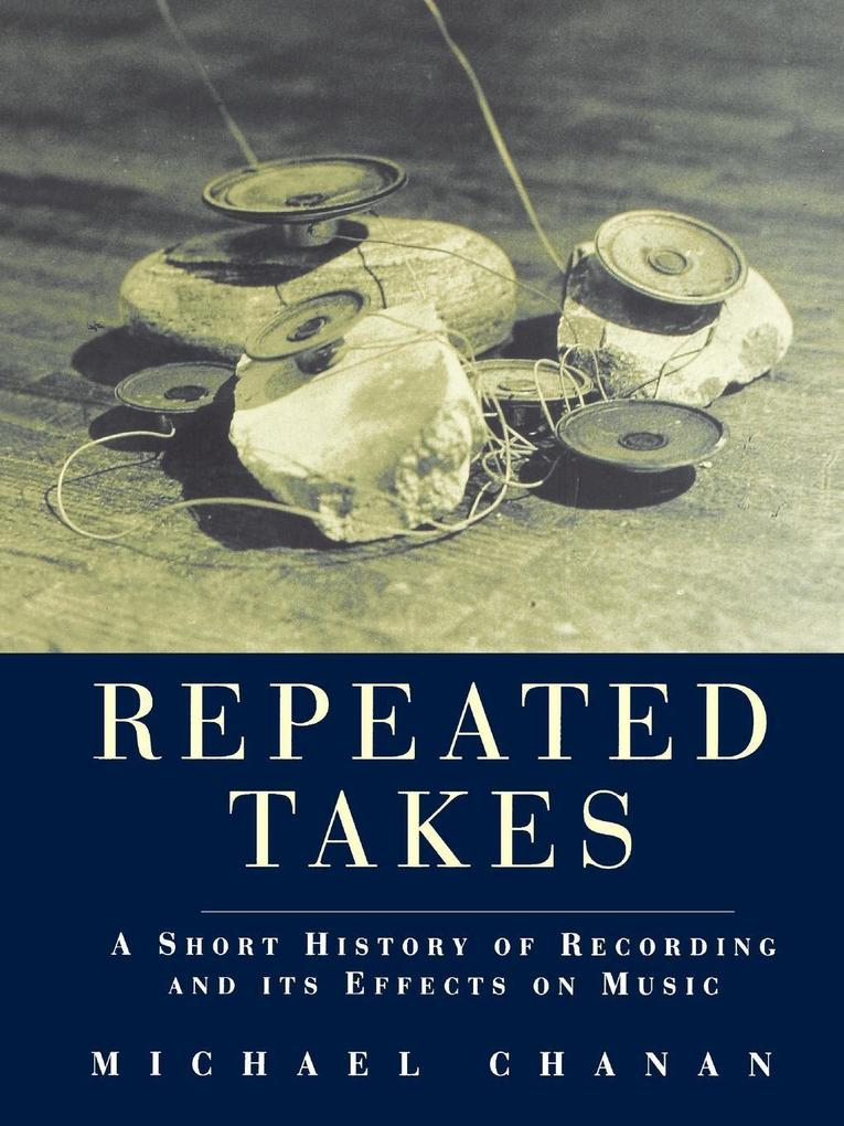 Repeated Tales: A Short History of Recording and Its Effects on Music als Taschenbuch