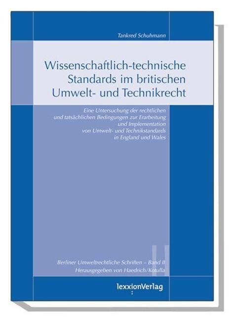 Wissenschaftlich-Technische Standards im Britischen Umwelt- und Technikrecht als Buch