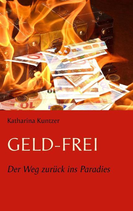 Geld - Frei als Buch von Katharina Kuntzer