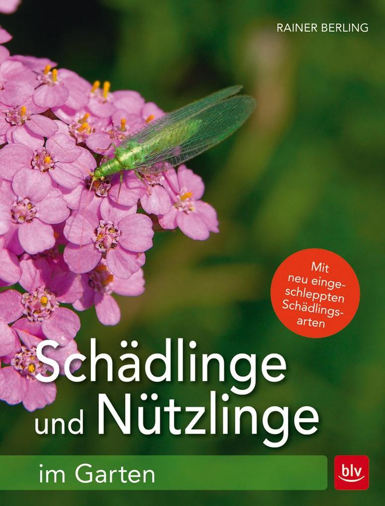 Schädlinge und Nützlinge im Garten als Buch von...